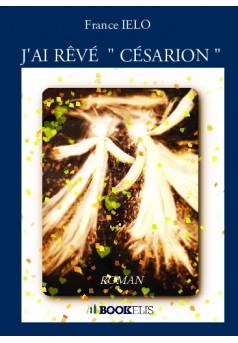 """J'AI RÊVÉ  """" CÉSARION """""""