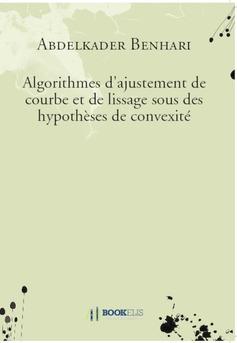 Algorithmes d'ajustement de courbe et de lissage sous des hypothèses de convexité