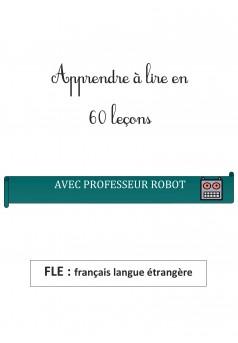 Apprendre à lire en 60 lecons avec Professeur Robot - Couverture Ebook auto édité