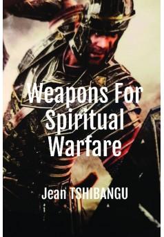 Weapons For Spiritual Warfare