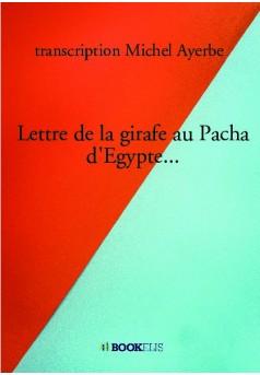 Lettre de la girafe au Pacha d'Egypte... - Couverture de livre auto édité