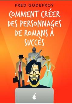 Comment créer des personnages de romans à succès - Couverture de livre auto édité