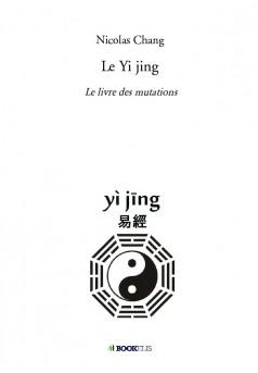 Le Yi jing - Couverture de livre auto édité