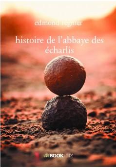 histoire de l'abbaye des écharlis