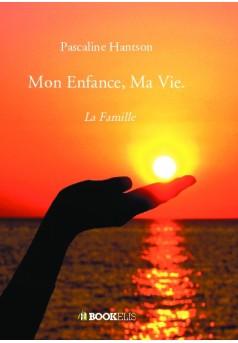 Mon Enfance, Ma Vie. - Couverture de livre auto édité