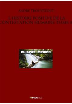 L HISTOIRE POSITIVE DE LA CONTESTATION HUMAINE TOME 35