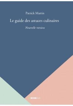 Le guide des astuces culinaires - Couverture de livre auto édité