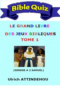 QUIZ BIBLIQUES : LE GRAND LIVRE DES JEUX BIBLIQUES (TOME 1)  - Couverture Ebook auto édité