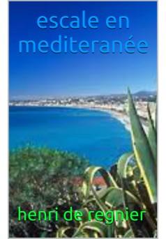 escales en méditerranée - Couverture de livre auto édité