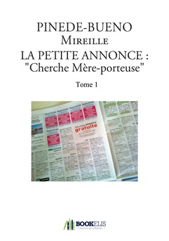 """LA PETITE ANNONCE : """"Cherche Mère-porteuse"""" - Couverture de livre auto édité"""
