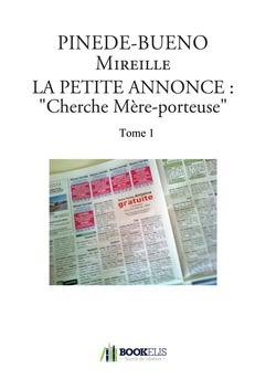"LA PETITE ANNONCE : ""Cherche Mère-porteuse"" (Tome 1)"