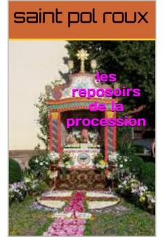 les reposoirs de la procession - Couverture de livre auto édité