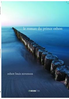 le roman du prince othon - Couverture de livre auto édité