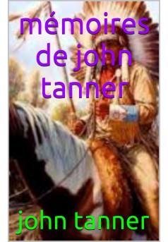 mémoires  de john tanner - Couverture de livre auto édité