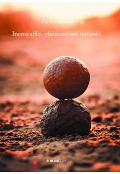 Incroyables phénomènes naturels - Couverture de livre auto édité