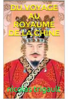 du voyage au royaume de la chine  - Couverture de livre auto édité