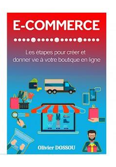 E-commerce : Les étapes pour créer et donner vie à votre boutique en ligne - Couverture Ebook auto édité