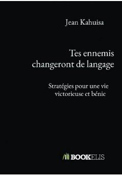 Tes ennemis changeront de langage - Couverture de livre auto édité