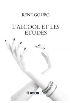 L'ALCOOL ET LES ETUDES - Couverture de livre auto édité