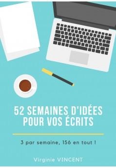 52 semaines d'idées pour vos écrits