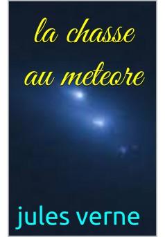 la chasse au météore - Couverture de livre auto édité