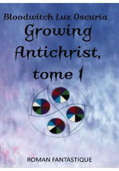 Growing Antichrist, tome 1 - Couverture de livre auto édité