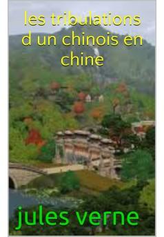 les tribulations d'un chinois en chine - Couverture de livre auto édité