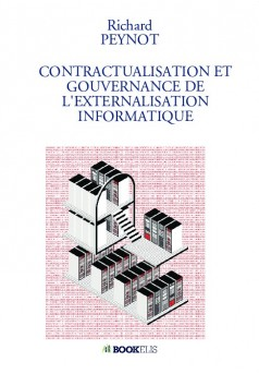 CONTRACTUALISATION ET GOUVERNANCE DE L'EXTERNALISATION INFORMATIQUE - Couverture de livre auto édité
