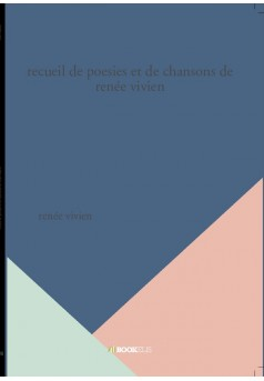 recueil de poesies et de chansons de renée vivien - Couverture de livre auto édité