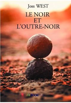 LE NOIR ET L'OUTRE-NOIR - Couverture de livre auto édité
