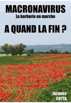 Macronavirus... La Barbarie en Marche, A quand la fin ? - Couverture Ebook auto édité