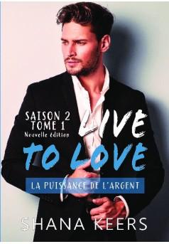 LIVE TO LOVE - Saison 2 - Tome 1 (Nouvelle édition) - Couverture de livre auto édité