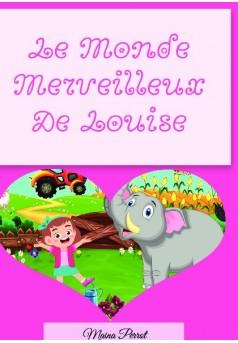 Le Monde Merveilleux De Louise