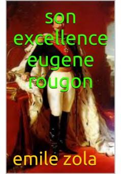 son excellence eugene rougon  - Couverture de livre auto édité