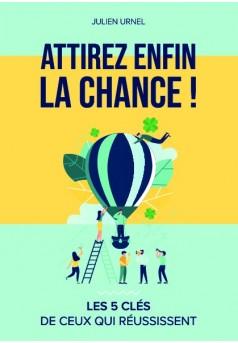 ATTIREZ ENFIN LA CHANCE ! - Couverture de livre auto édité