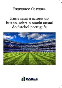 Entrevistas a actores do futebol sobre o estado actual do futebol português