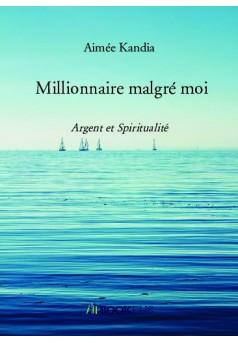 Millionnaire malgré moi - Couverture de livre auto édité