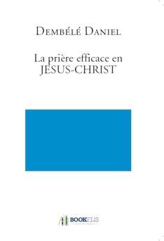 La prière efficace en JESUS-CHRIST - Couverture de livre auto édité