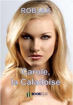 Carole, la Caladoise