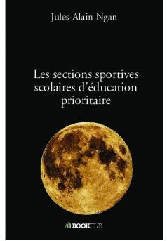 Les sections sportives scolaires d'éducation prioritaire - Couverture de livre auto édité
