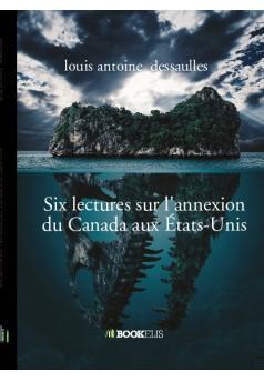 Six lectures sur l'annexion du Canada aux États-Unis - Couverture de livre auto édité