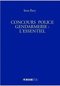 CONCOURS  POLICE GENDARMERIE : L'ESSENTIEL - Couverture de livre auto édité
