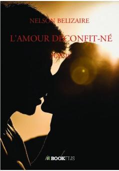 L'AMOUR DÉCONFIT-NÉ - Couverture de livre auto édité