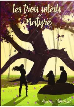 Les trois soleils de Natyrë - Couverture de livre auto édité
