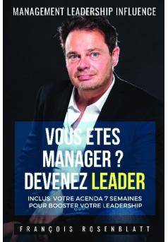 VOUS ÊTES MANAGER ? DEVENEZ LEADER - Couverture de livre auto édité