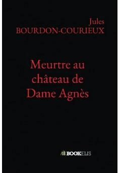 Meurtre au château de Dame Agnès - Couverture de livre auto édité