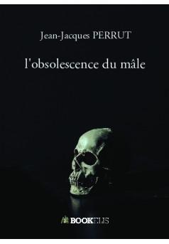 l'obsolescence du mâle - Couverture de livre auto édité