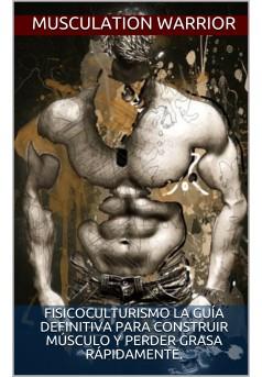 Fisicoculturismo la guía definitiva para construir músculo - Couverture Ebook auto édité
