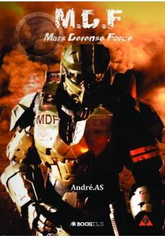 M.D.F - Mars Défense Force - Autopublié sur Bookelis