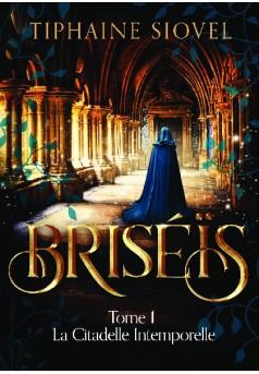 Briséïs, Tome 1 : La Citadelle Intemporelle - Couverture de livre auto édité